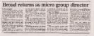 August 1984 Broad returns as Micro Director Computer weekly